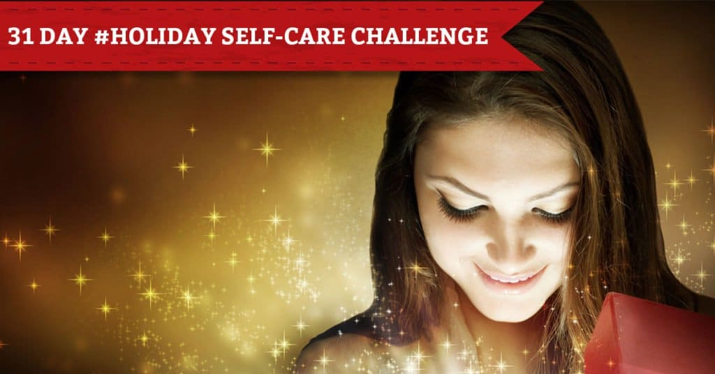 Holiday Self-Care Challenge 2016: Join Me for 31 Days of Holiday Self-Care