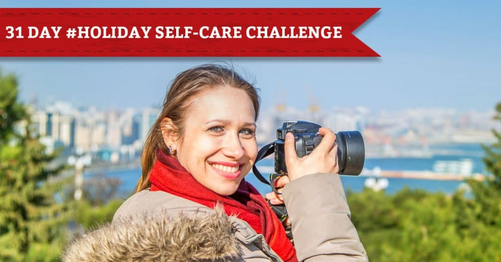 31 Days of Holiday Self-Care, Day 19, Spend Time Doing Something You Love