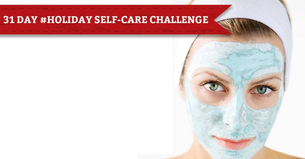 31 Days of Holiday Self-Care, Day 20, Give Yourself a Beauty Treatment