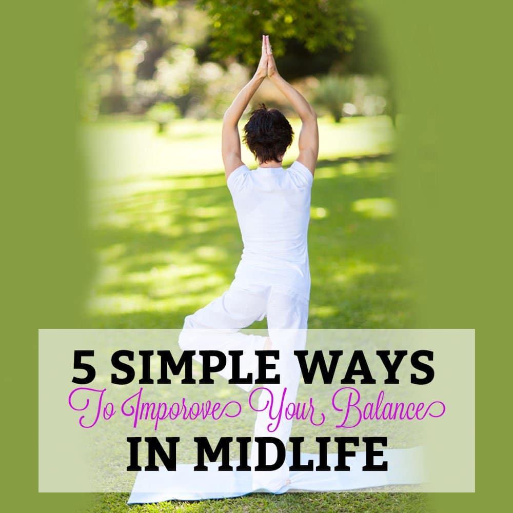 5simplewaystoimproveyourbalanceinmidlife-h
