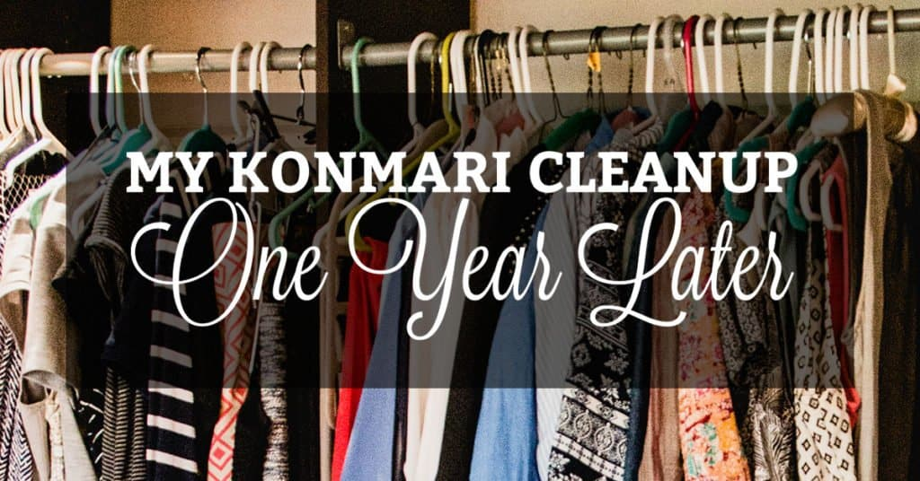My KonMari Clean Up One Year Later