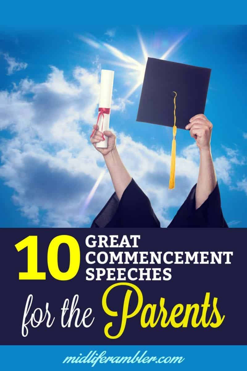 Do you feel like you're the one who needs some guidance as your child prepares for graduation and then college? Well, you're starting a new phase of your life too and fortunately, you can find great advice for empty nesters in these commencement speeches.