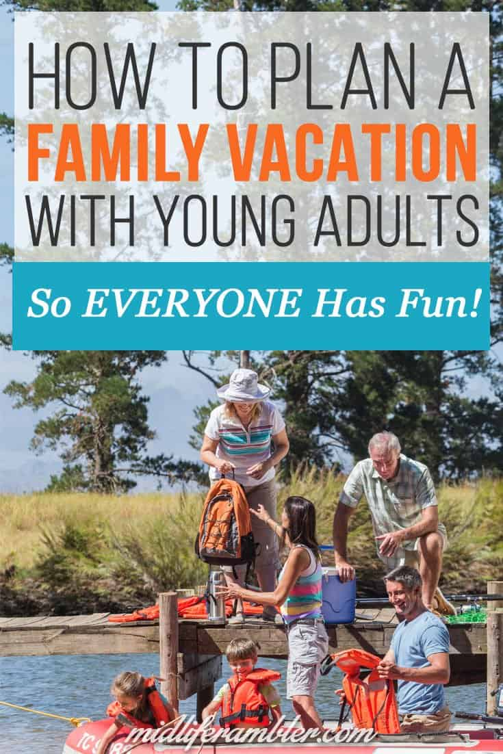 You can totally have a great family vacation with your college student and young adult children. All it takes is a little pre-planning. Here are some tips that worked for us on our recent family vacation.