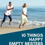 10 Things Happy Empty Nesters Don't Do 1