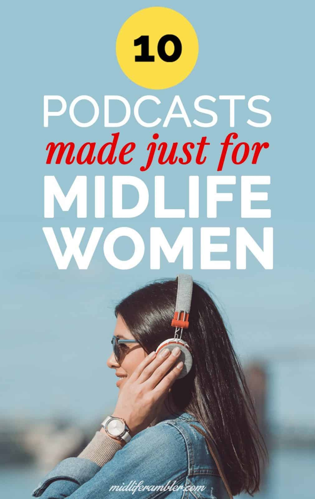 10 Podcasts That are Perfect for Midlife Women 2