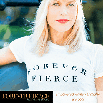 Forever Fierce with Catherine Grace O'Donnell - This weekly talk show, designed for women over 40 and 50, brings together a diverse set of guests to discuss ways to remain (and become) fiercely empowered during midlife.