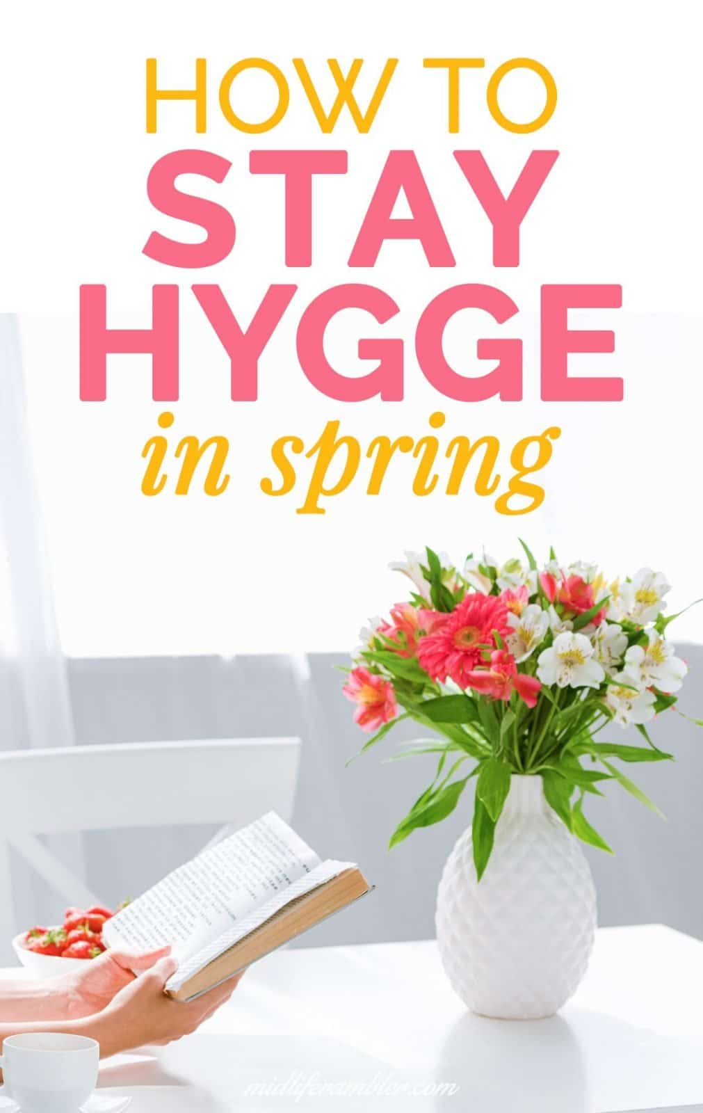 Six Ways to Enjoy Spring Hygge for a Bright and Serene Home 3
