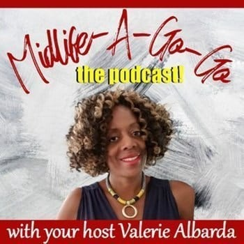 Midlife-A-Go-Go - On her podcast, Valerie Albarda talks with other women over 40 and 50 about issues that affect us such as overcoming the stigma of menopause and re-entering the job market as well as sharing her own inspiring thoughts about living your best life in midlife.