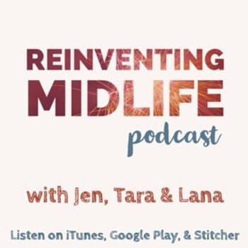 Reinventing Midlife with Jenn, Tara & Lana - Three Gen-X women talk on this podcast about their lives over 40 and their take on the world around them.