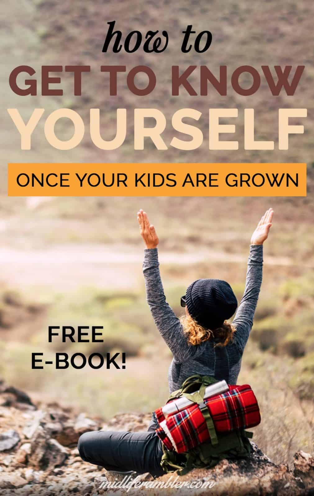 How to Get to Know Yourself Again Once the Kids are Grown 4