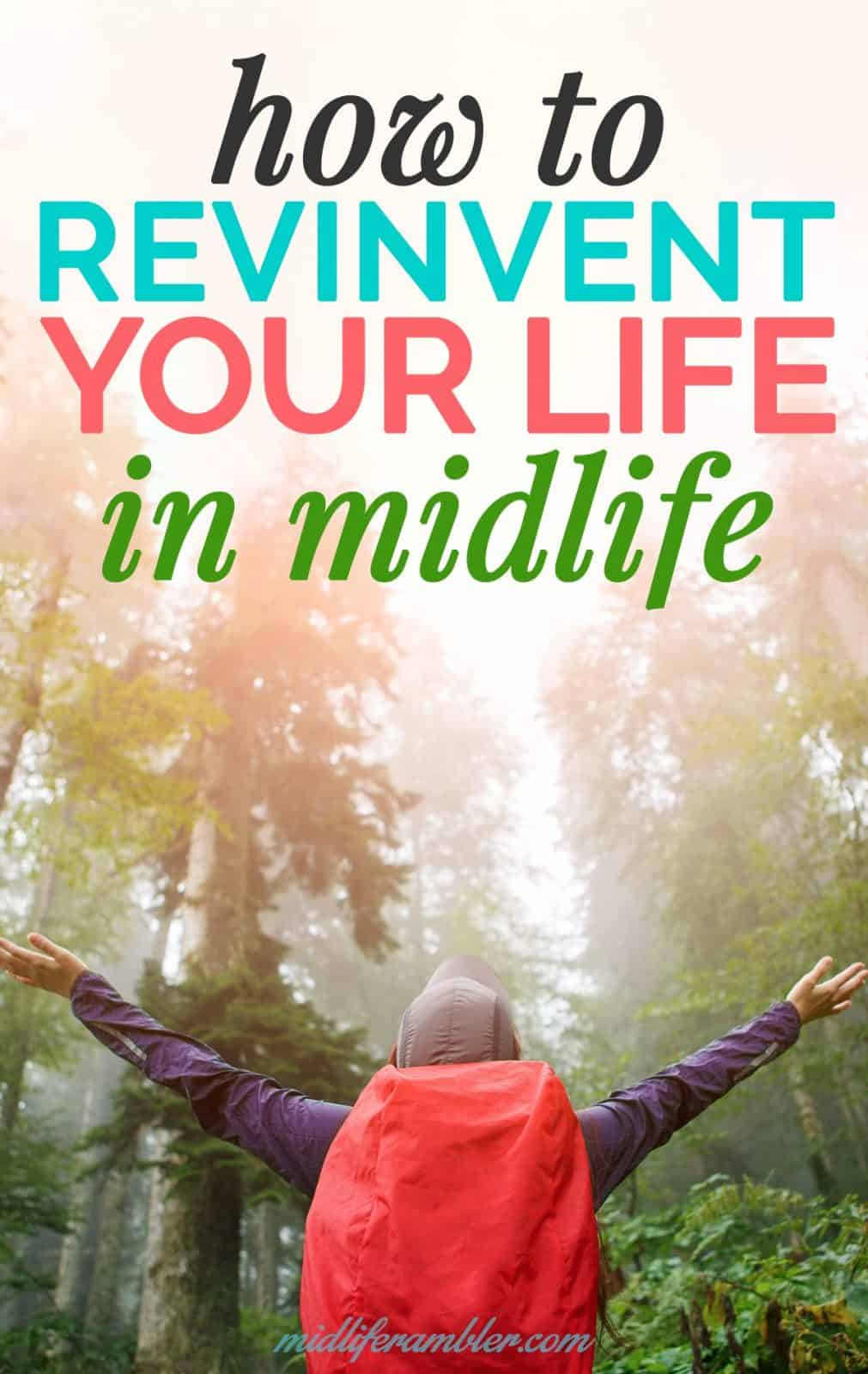 Five Tips to Reinvent Your Life in Midlife 14