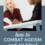 How to Combat Ageism and Get Hired When You're Over 50 1