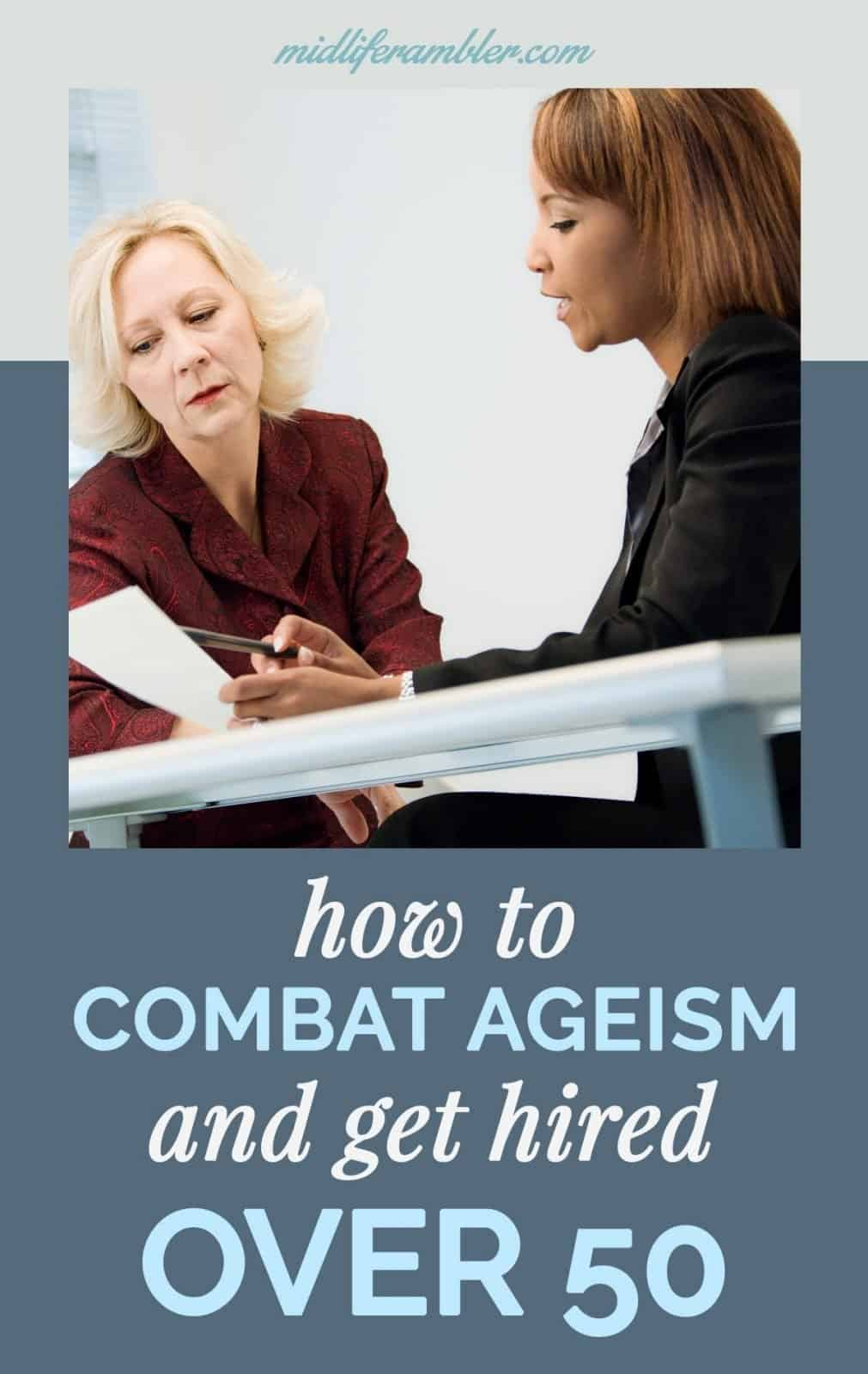 How to Combat Ageism and Get Hired When You're Over 50 9