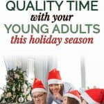 10 Ways to Spend Quality Time with Your College Student Home for the Holidays 1
