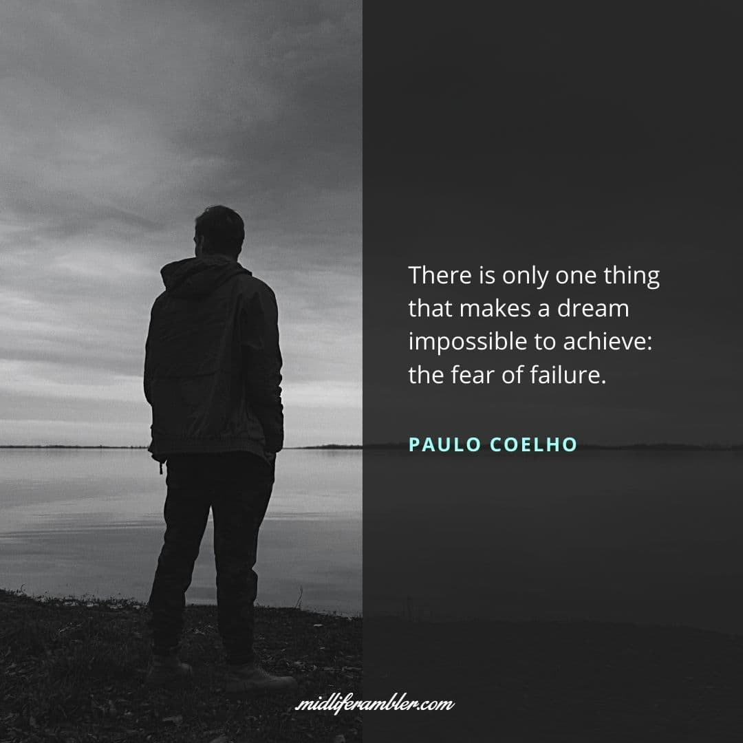 55 Inspirational Quotes for Your Vision Board - There is only one thing that makes a dream impossible to achieve: the fear of failure. - Paulo Coelho