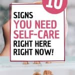Ten Surprising Signs You Need Self-Care 1