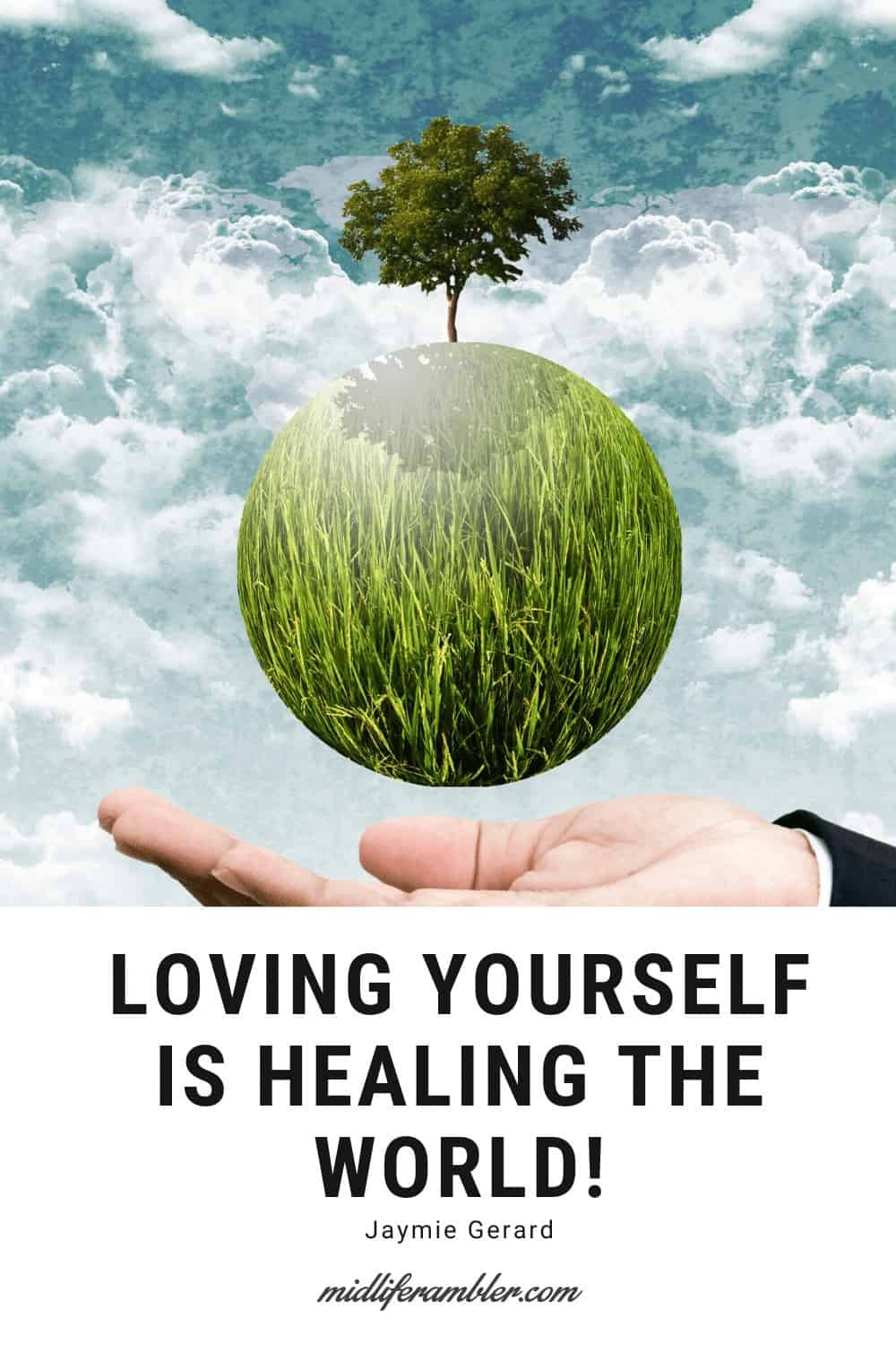 50 Self-Compassion Quotes and Affirmations to Help You Learn to Love and Accept Yourself - Loving Yourself is Healing the World! –  Jaymie Gerard