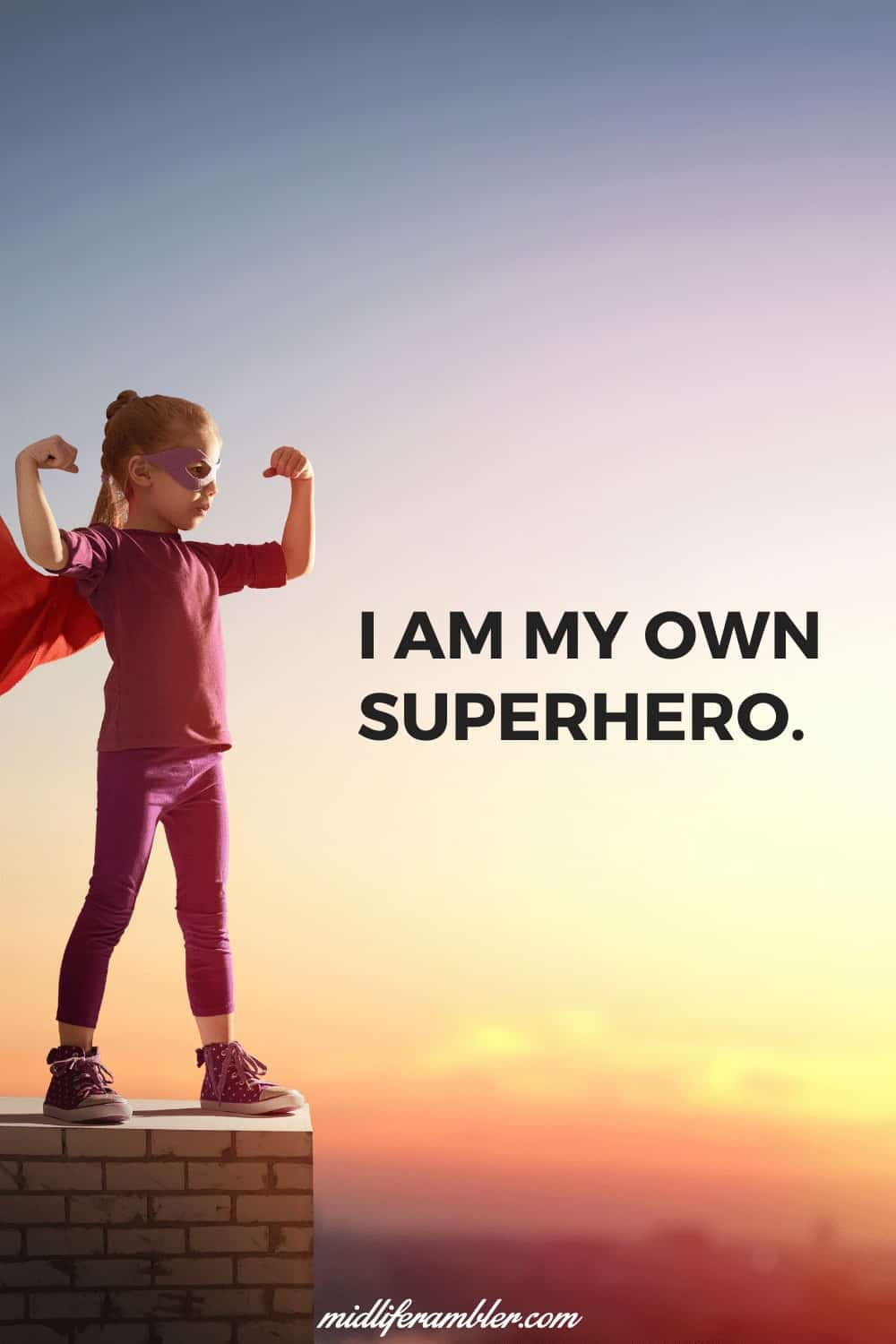 Affirmations for Self-Compassion - I am my own superhero.