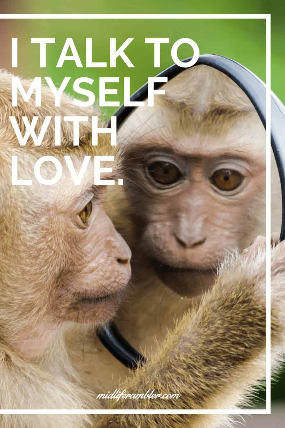 Affirmations for Self-Compassion - I talk to myself with love.