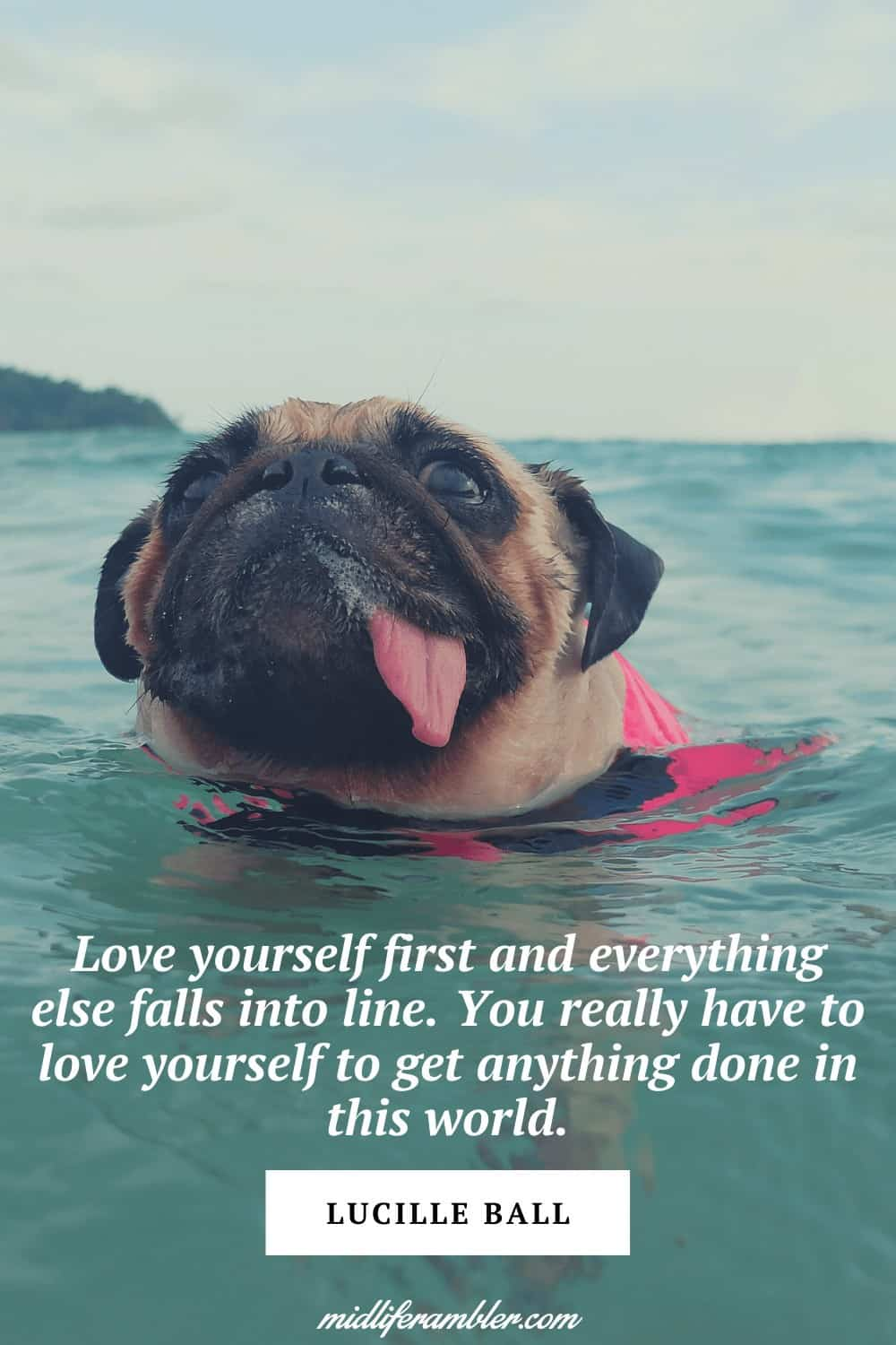 50 Self-Compassion Quotes and Affirmations to Help You Learn to Love and Accept Yourself - Love yourself first and everything else falls into line. You really have to love yourself to get anything done in this world. – Lucille Ball