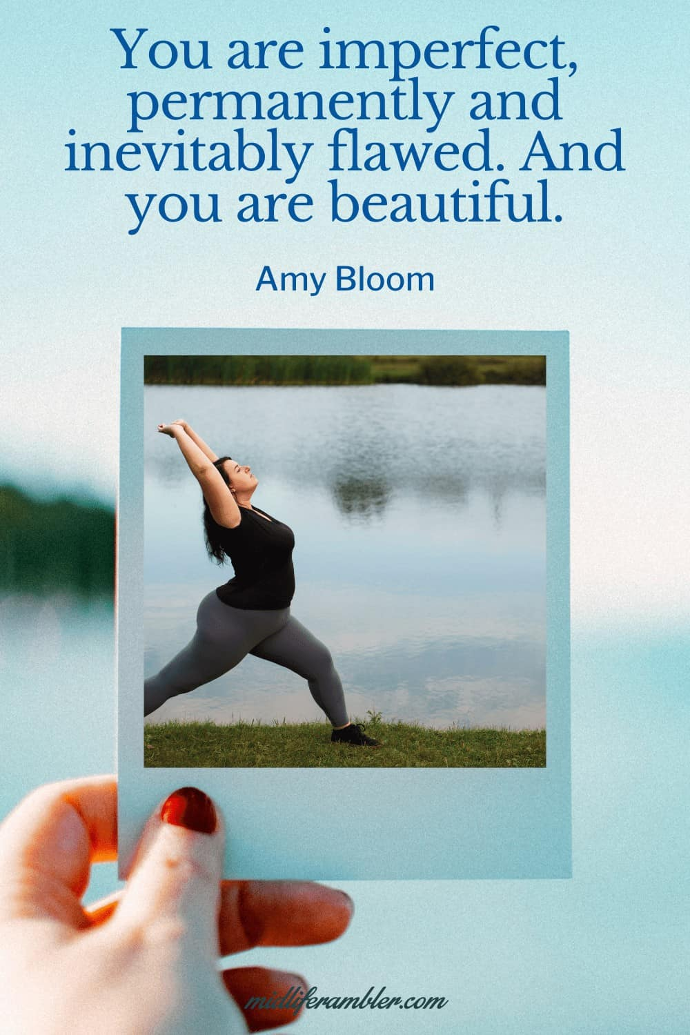 50 Self-Compassion Quotes and Affirmations to Help You Learn to Love and Accept Yourself - You are imperfect, permanently and inevitably flawed. And you are beautiful. – Amy Bloom