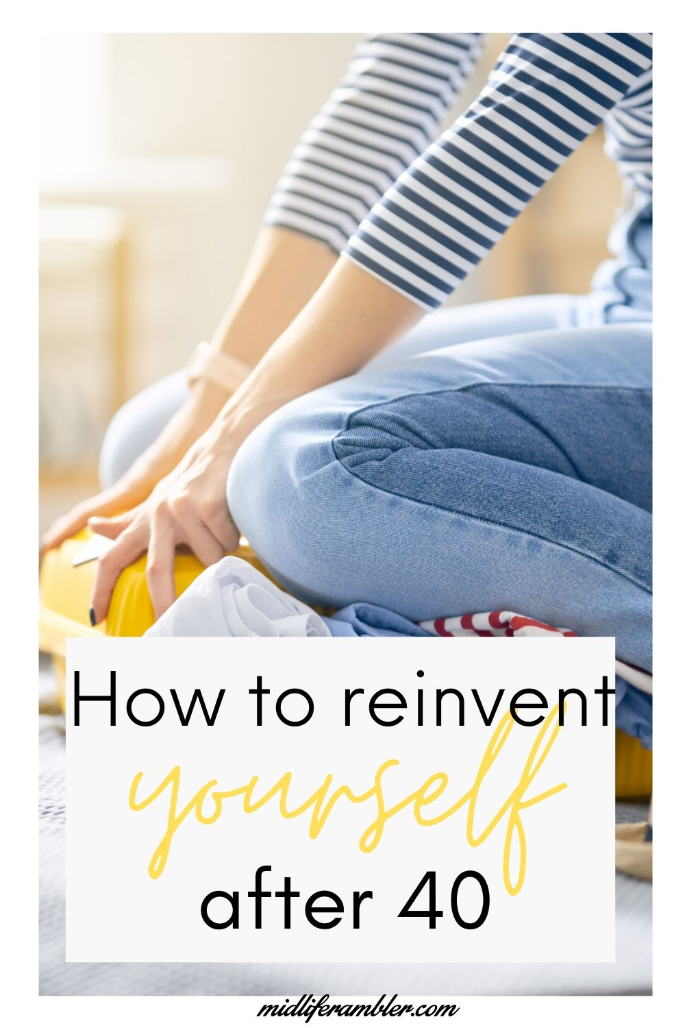 Here's What You Need to Know about How to Reinvent Yourself at 40 10