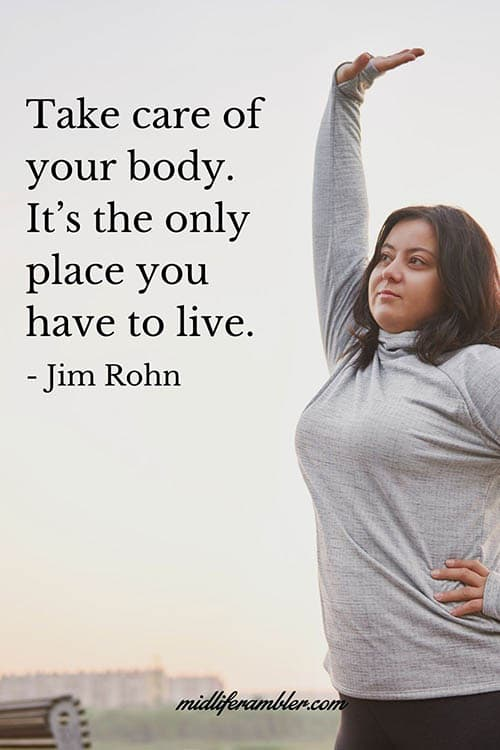Take care of your body. It's the only place you have to live. - Jim Rohn Quote