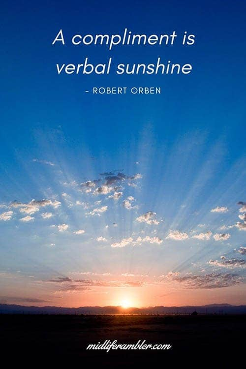 A compliment is verbal sunshine - Robert Orben Quote