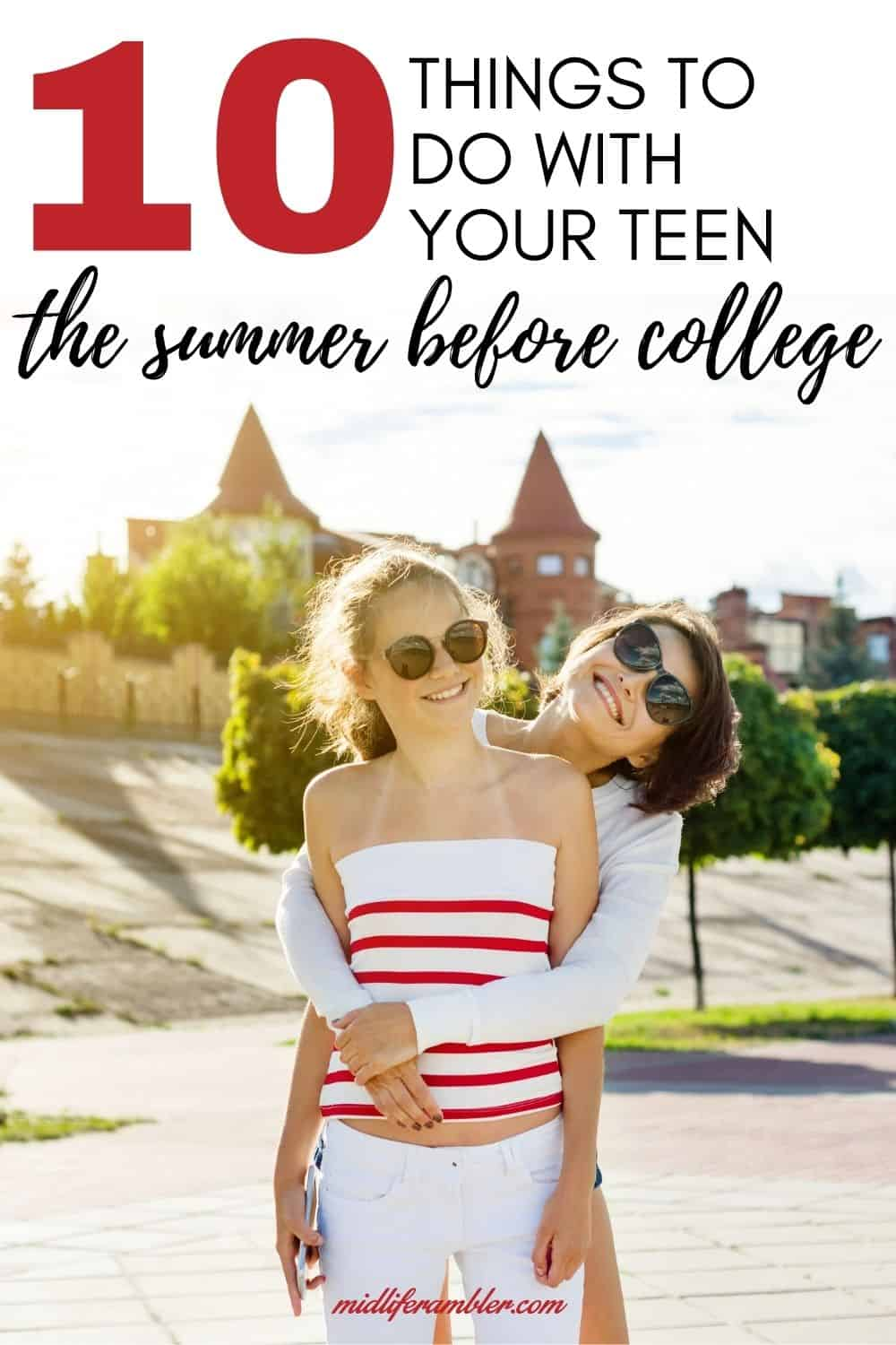 10 Things You Must Do with Your Teen the Last Summer Before College 11